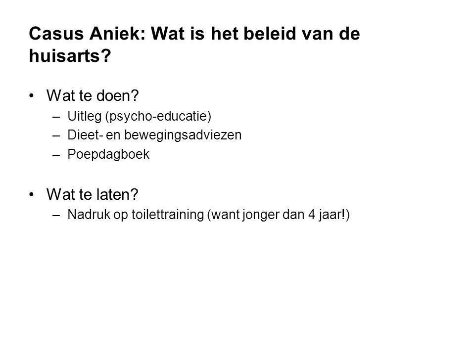 Casus Aniek: Wat is het beleid van de huisarts.Wat te doen.
