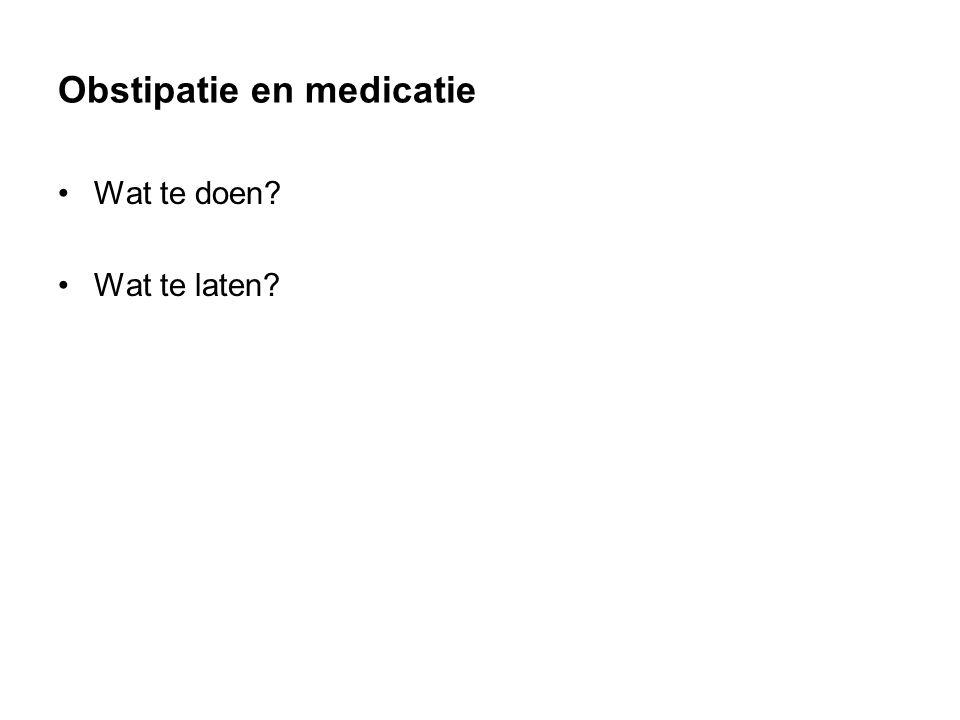 Obstipatie en medicatie Wat te doen? Wat te laten?
