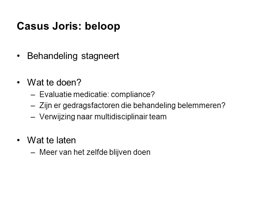 Casus Joris: beloop Behandeling stagneert Wat te doen.