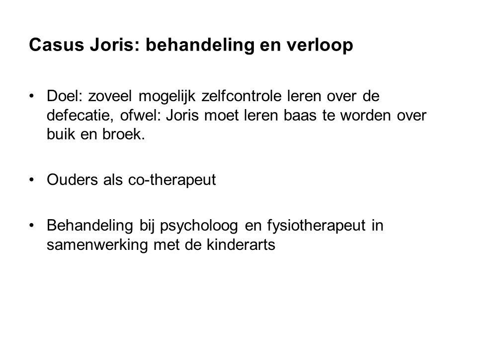 Casus Joris: behandeling en verloop Doel: zoveel mogelijk zelfcontrole leren over de defecatie, ofwel: Joris moet leren baas te worden over buik en broek.