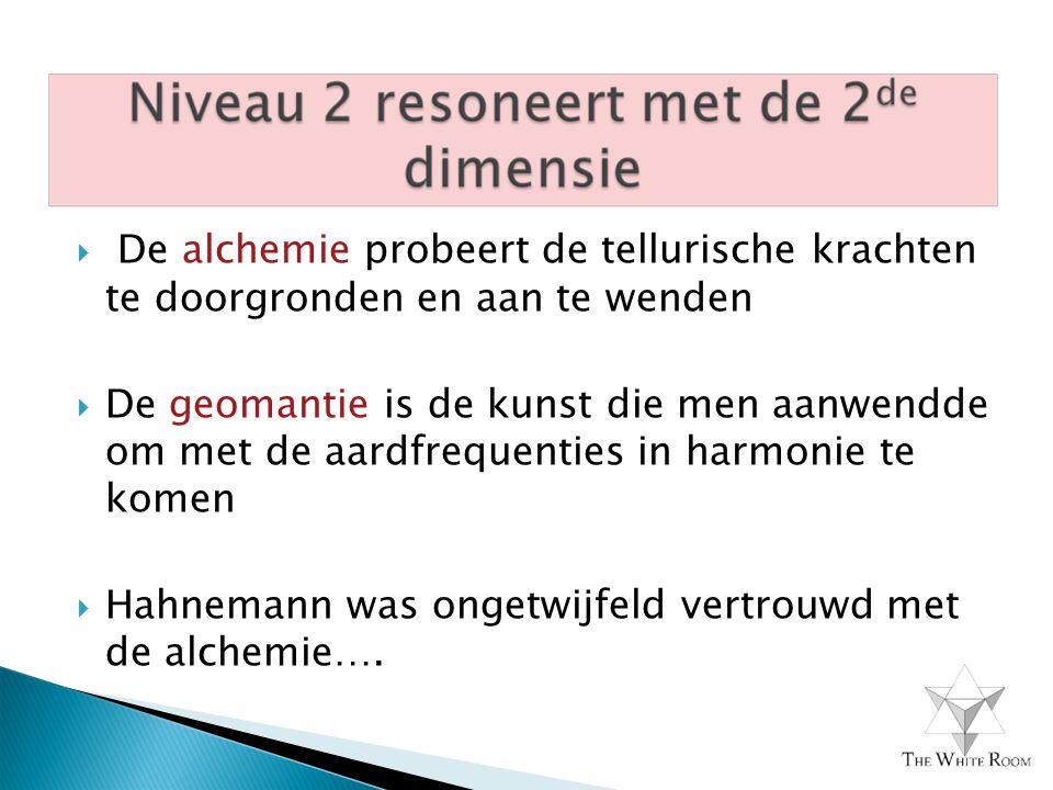  De alchemie probeert de tellurische krachten te doorgronden en aan te wenden  De geomantie is de kunst die men aanwendde om met de aardfrequenties in harmonie te komen  Hahnemann was ongetwijfeld vertrouwd met de alchemie….