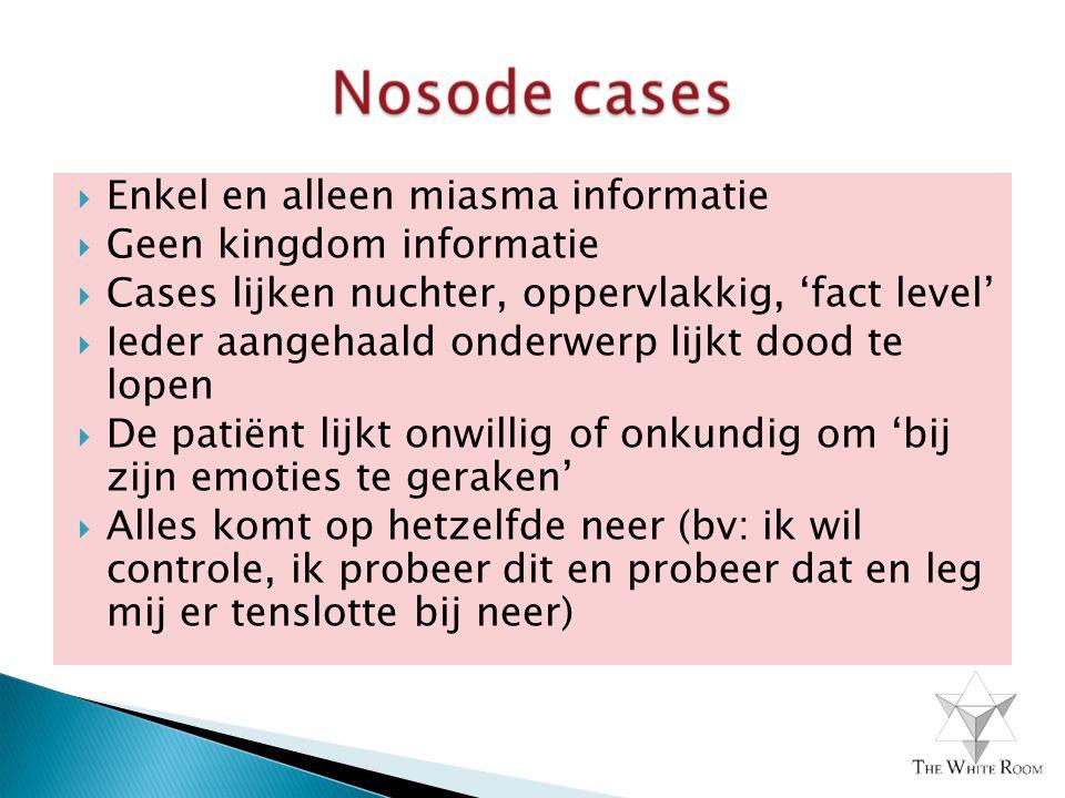  Enkel en alleen miasma informatie  Geen kingdom informatie  Cases lijken nuchter, oppervlakkig, 'fact level'  Ieder aangehaald onderwerp lijkt do