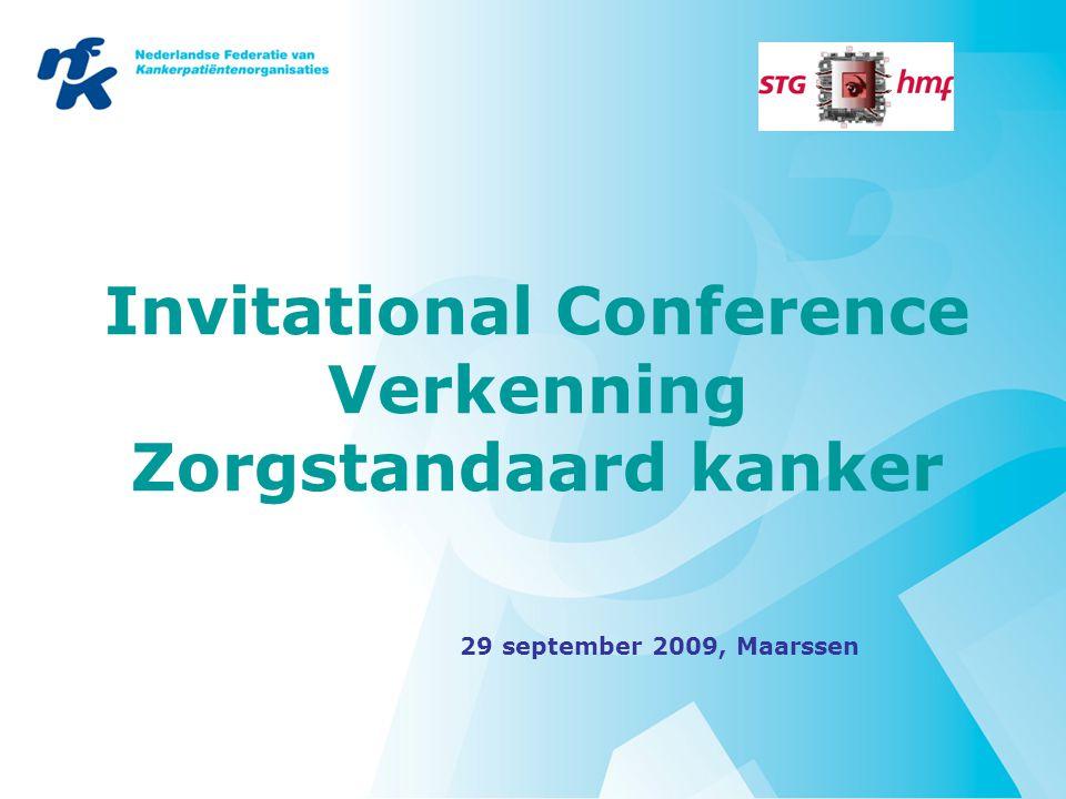 Invitational Conference Verkenning Zorgstandaard kanker 29 september 2009, Maarssen