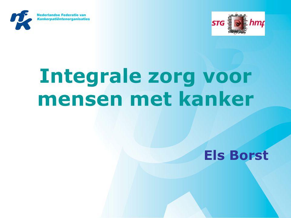 Integrale zorg voor mensen met kanker Els Borst