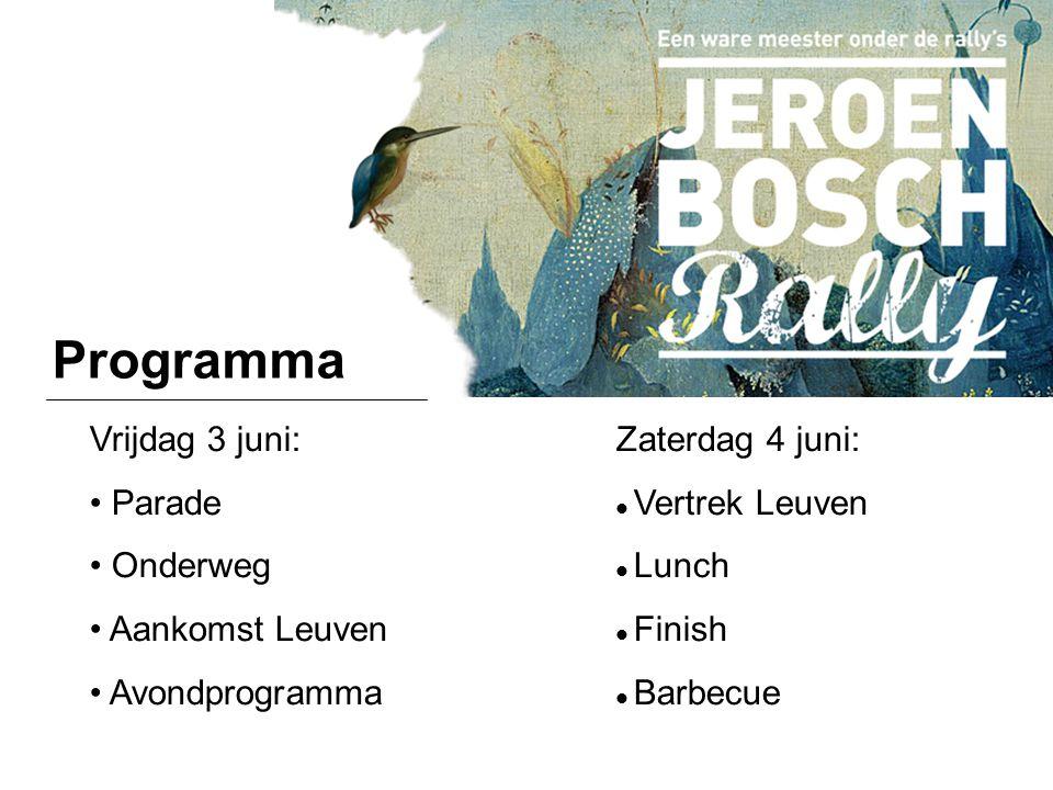 Programma Vrijdag 3 juni:Zaterdag 4 juni: Parade Vertrek Leuven Onderweg Lunch Aankomst Leuven Finish Avondprogramma Barbecue