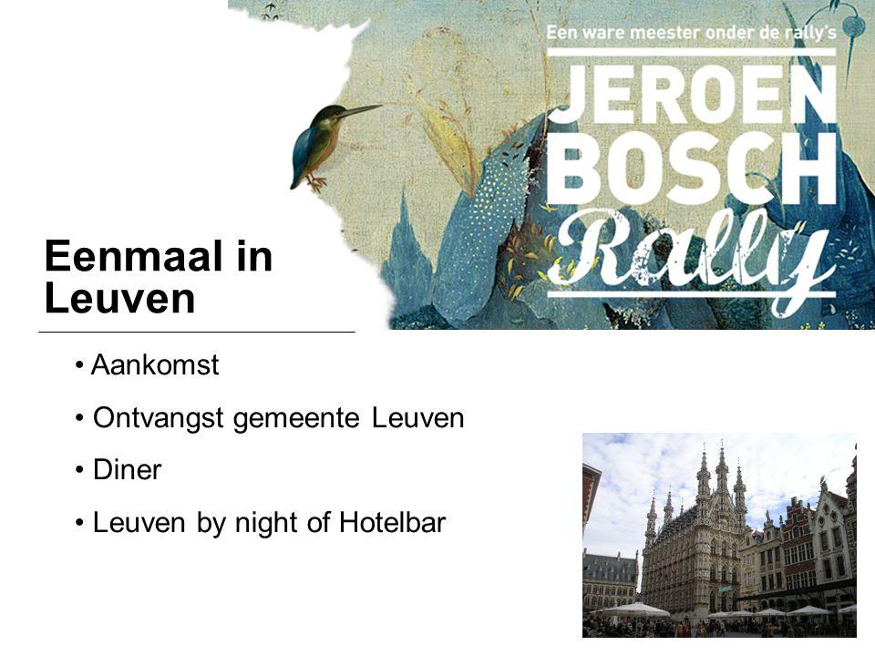 Eenmaal in Leuven Aankomst Ontvangst gemeente Leuven Diner Leuven by night of Hotelbar