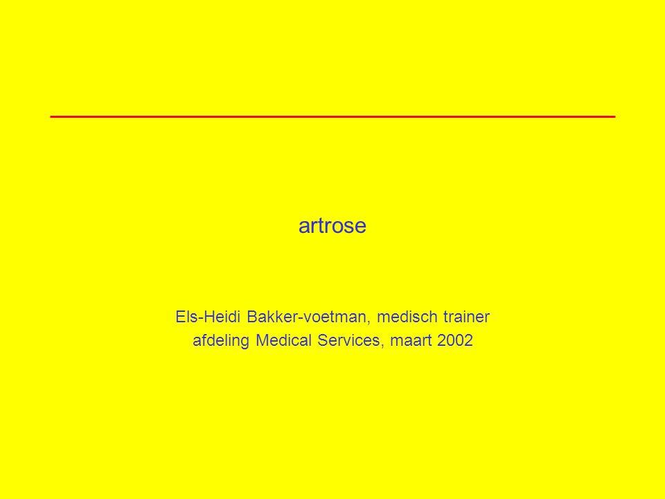 artrose Els-Heidi Bakker-voetman, medisch trainer afdeling Medical Services, maart 2002