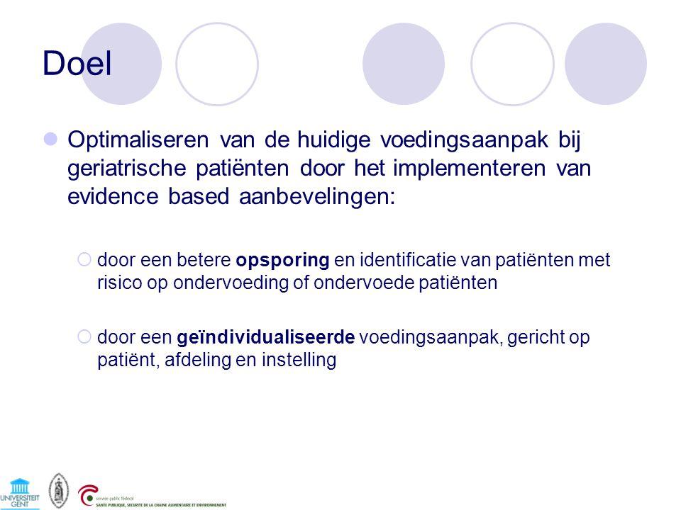 Doel Optimaliseren van de huidige voedingsaanpak bij geriatrische patiënten door het implementeren van evidence based aanbevelingen:  door een betere