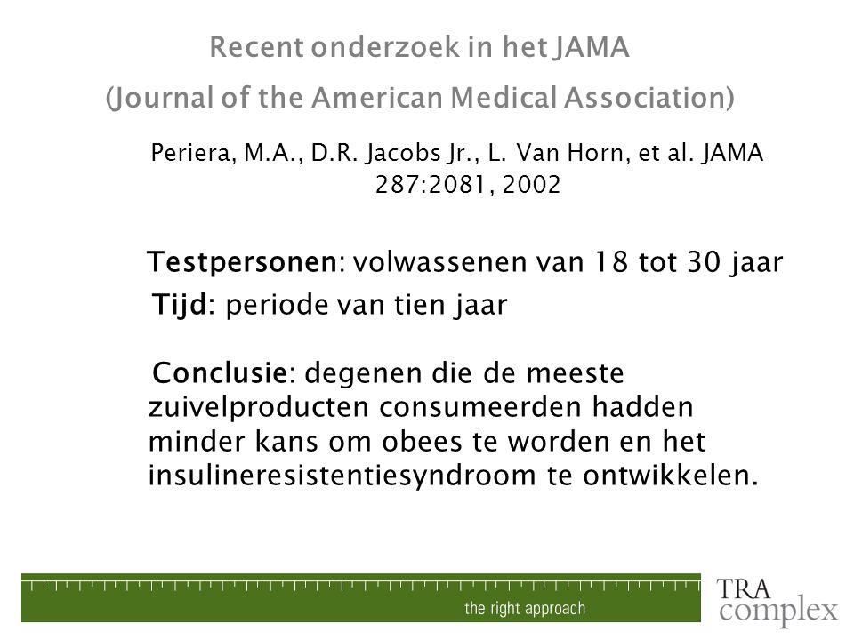 Periera, M.A., D.R. Jacobs Jr., L. Van Horn, et al. JAMA 287:2081, 2002 Testpersonen: volwassenen van 18 tot 30 jaar Tijd: periode van tien jaar Concl