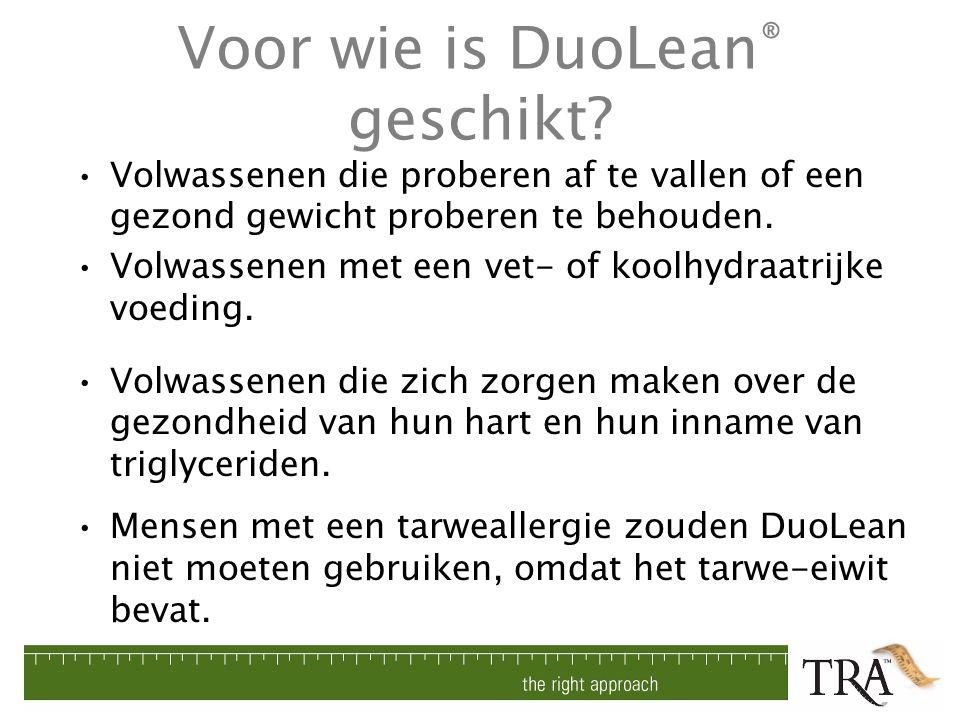Voor wie is DuoLean ® geschikt? Volwassenen die proberen af te vallen of een gezond gewicht proberen te behouden. Volwassenen met een vet- of koolhydr