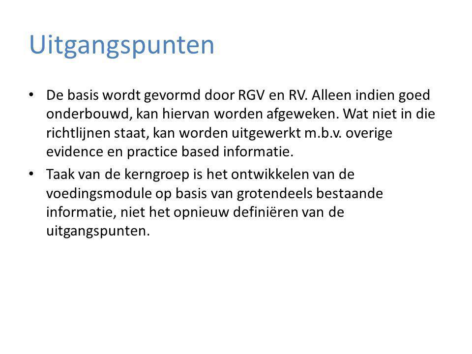 Uitgangspunten De basis wordt gevormd door RGV en RV.
