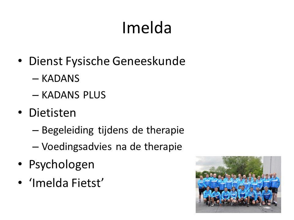 Imelda Dienst Fysische Geneeskunde – KADANS – KADANS PLUS Dietisten – Begeleiding tijdens de therapie – Voedingsadvies na de therapie Psychologen 'Ime