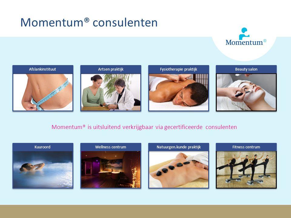 Momentum® consulenten Momentum® is uitsluitend verkrijgbaar via gecertificeerde consulenten Kuuroord Wellness centrum Fysiotherapie praktijk Natuurgen.kunde praktijk Beauty salon Fitness centrum Afslankinstituut Artsen praktijk