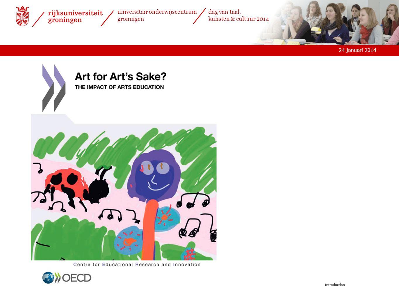 24 januari 2014 universitair onderwijscentrum groningen dag van taal, kunsten & cultuur 2014 Introduction