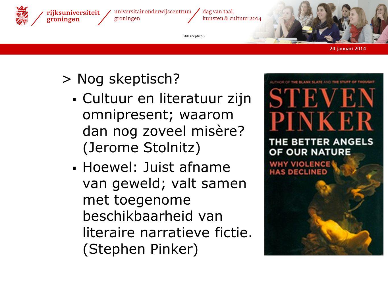24 januari 2014 universitair onderwijscentrum groningen dag van taal, kunsten & cultuur 2014 Still sceptical.