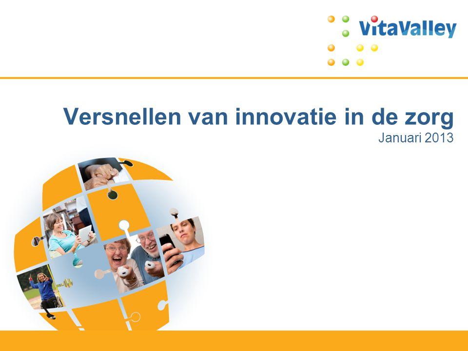 Versnellen van innovatie in de zorg Januari 2013