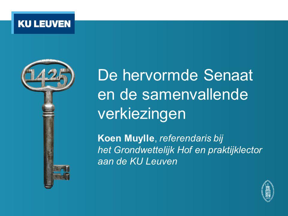De hervormde Senaat en de samenvallende verkiezingen Koen Muylle, referendaris bij het Grondwettelijk Hof en praktijklector aan de KU Leuven