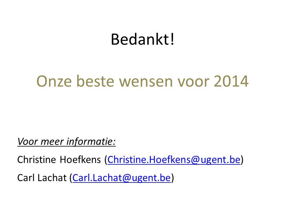 Bedankt! Onze beste wensen voor 2014 Voor meer informatie: Christine Hoefkens (Christine.Hoefkens@ugent.be)Christine.Hoefkens@ugent.be Carl Lachat (Ca