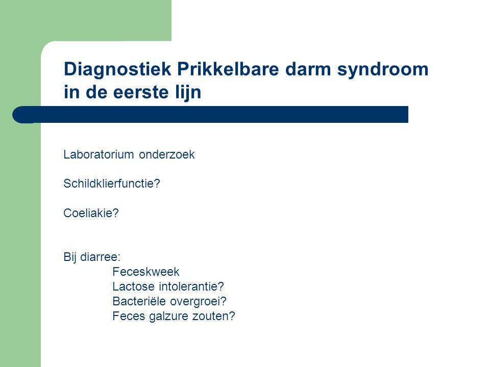Diagnostiek Prikkelbare darm syndroom in de eerste lijn Laboratorium onderzoek Schildklierfunctie.