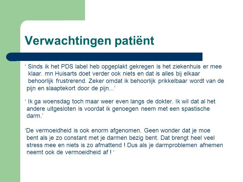 Verwachtingen patiënt ' Sinds ik het PDS label heb opgeplakt gekregen is het ziekenhuis er mee klaar.