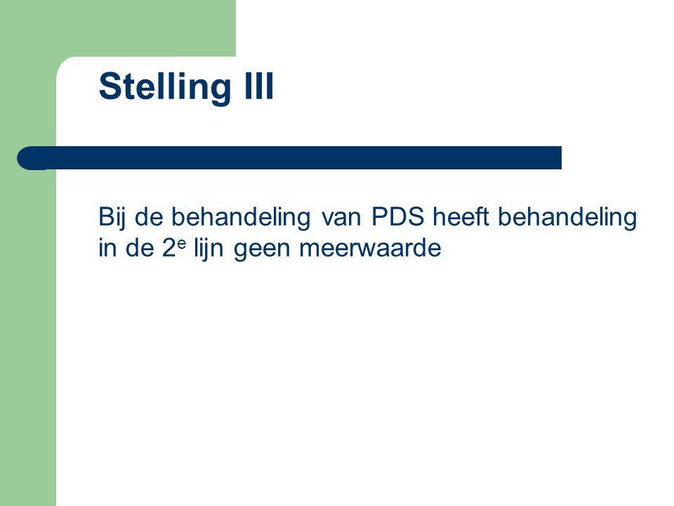 Stelling III Bij de behandeling van PDS heeft behandeling in de 2 e lijn geen meerwaarde