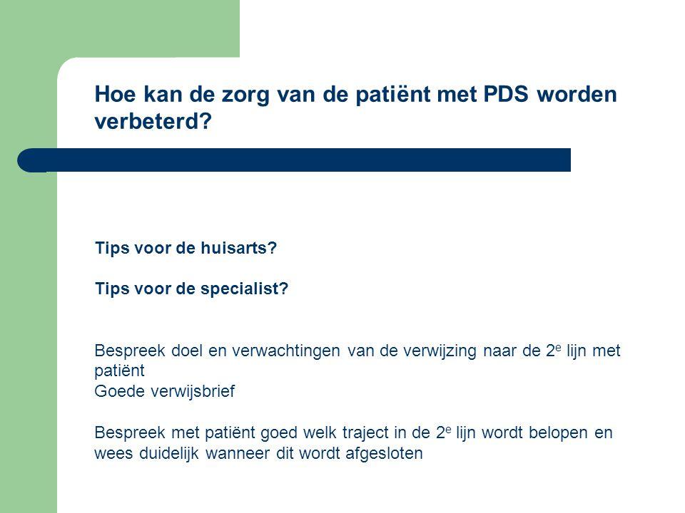 Hoe kan de zorg van de patiënt met PDS worden verbeterd.