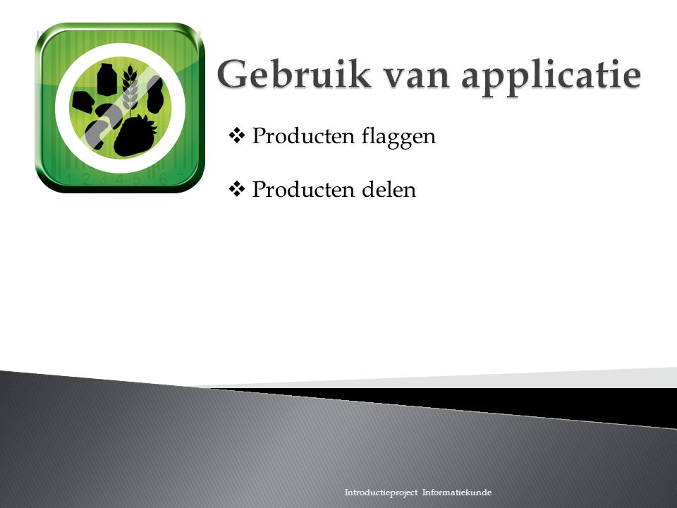 Introductieproject Informatiekunde  Producten flaggen  Producten delen