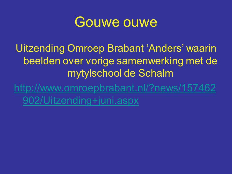 Gouwe ouwe Uitzending Omroep Brabant 'Anders' waarin beelden over vorige samenwerking met de mytylschool de Schalm http://www.omroepbrabant.nl/ news/157462 902/Uitzending+juni.aspx