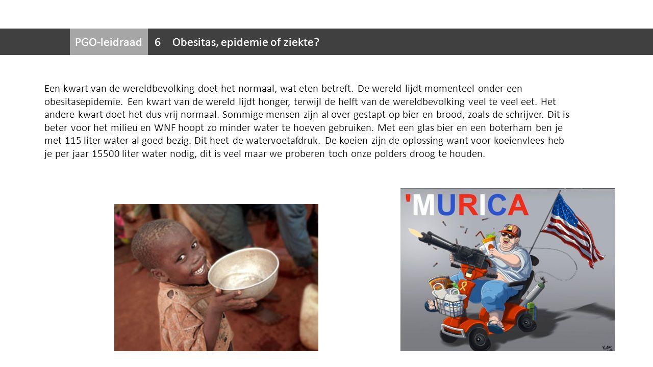 PGO-leidraadObesitas, epidemie of ziekte? Een kwart van de wereldbevolking doet het normaal, wat eten betreft. De wereld lijdt momenteel onder een obe