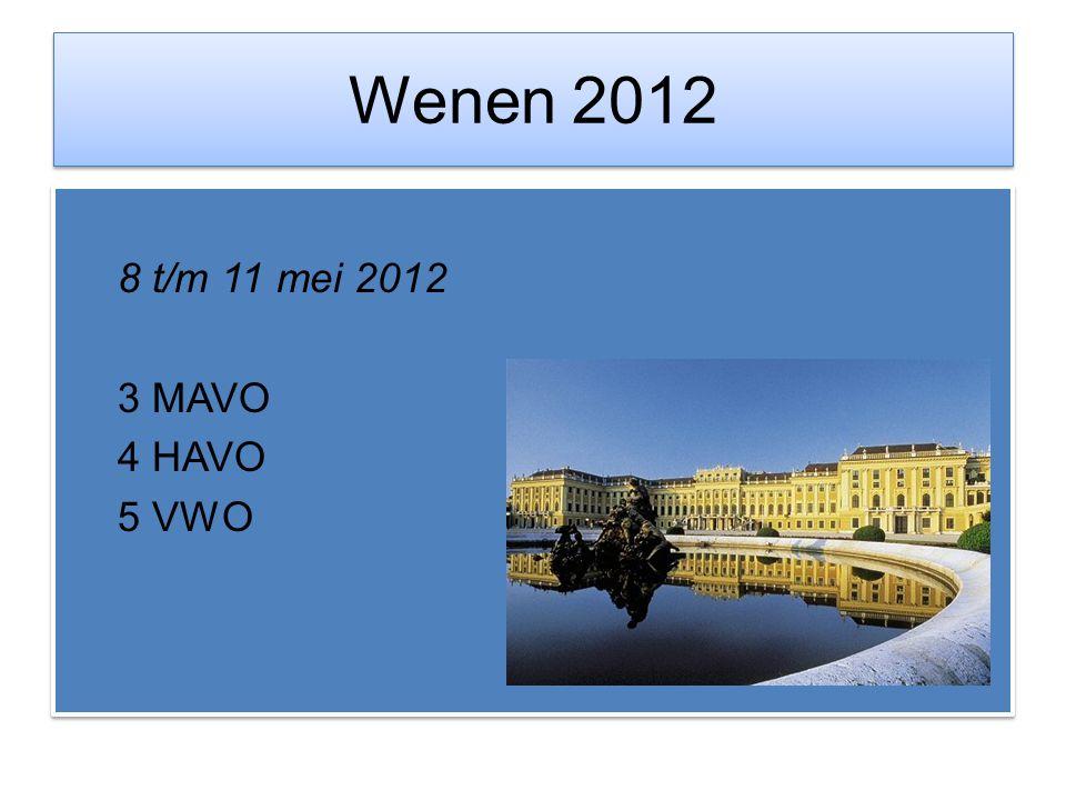 Wenen 2012 8 t/m 11 mei 2012 3 MAVO 4 HAVO 5 VWO 8 t/m 11 mei 2012 3 MAVO 4 HAVO 5 VWO