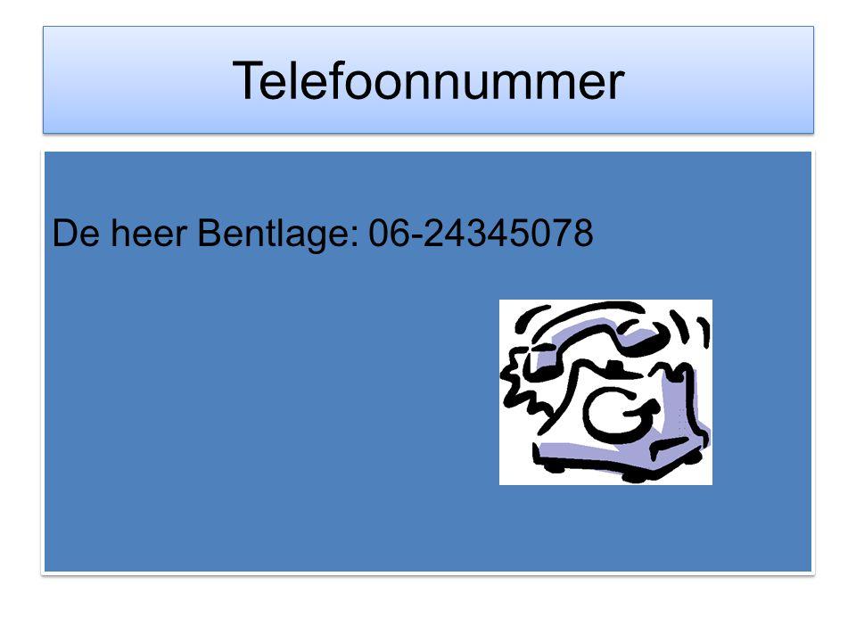 Telefoonnummer De heer Bentlage: 06-24345078