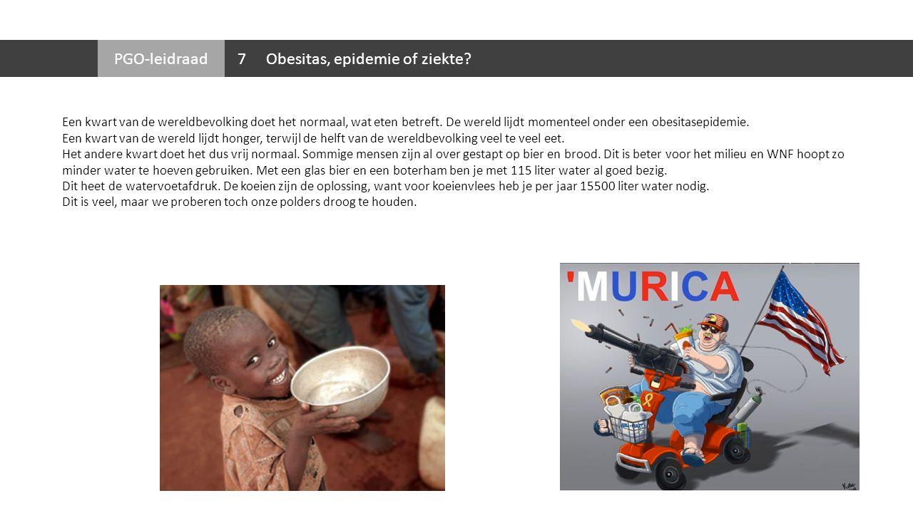 PGO-leidraad Een kwart van de wereldbevolking doet het normaal, wat eten betreft. De wereld lijdt momenteel onder een obesitasepidemie. Een kwart van