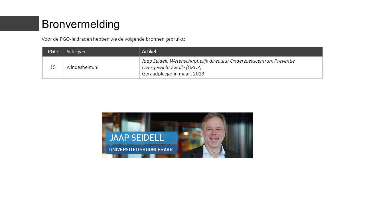 Voor de PGO-leidraden hebben we de volgende bronnen gebruikt: PGOSchrijverArtikel 15windesheim.nl Jaap Seidell; Wetenschappelijk directeur Onderzoeksc