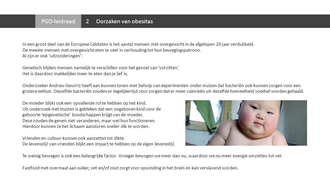 PGO-leidraad In een groot deel van de Europese Lidstaten is het aantal mensen met overgewicht in de afgelopen 20 jaar verdubbeld. De meeste mensen met