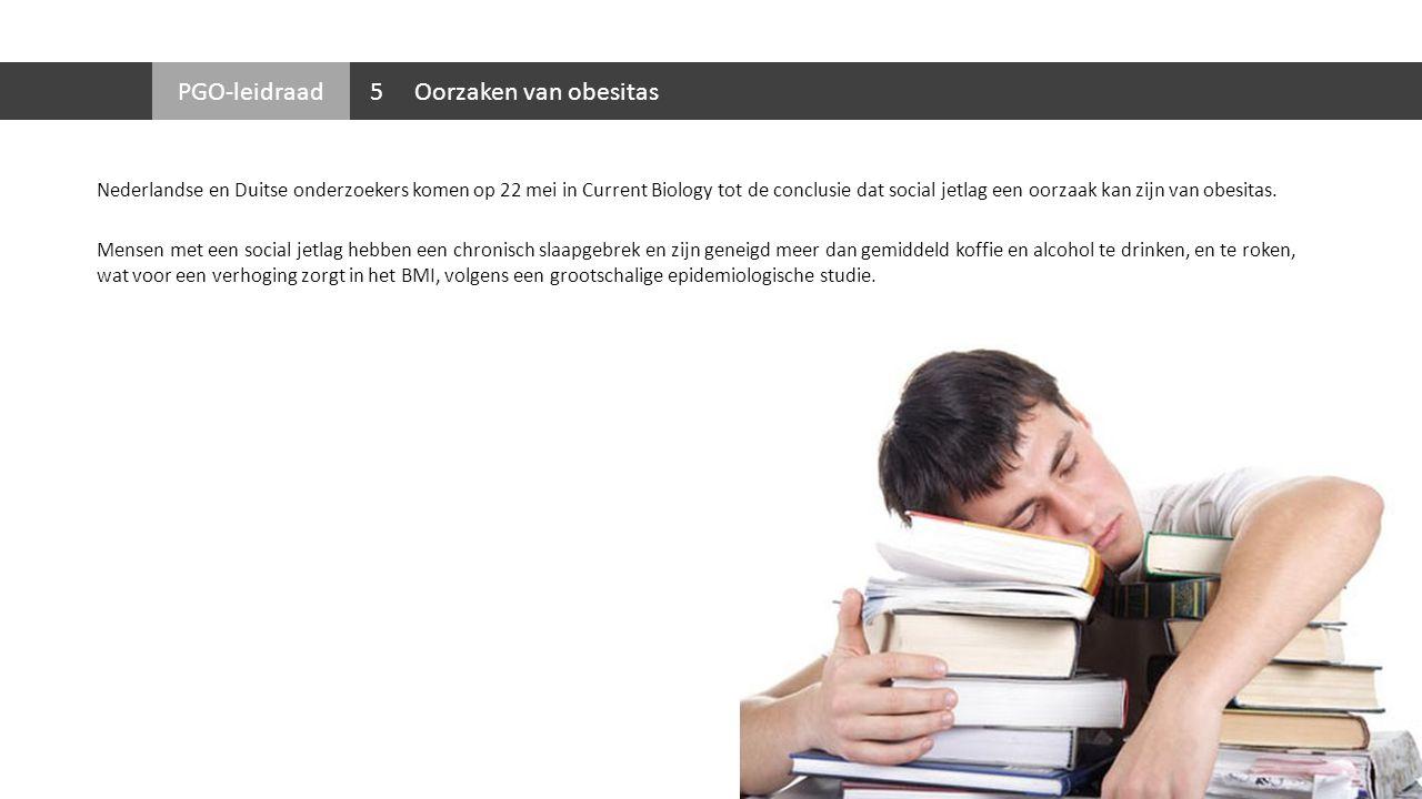 PGO-leidraad Uit onderzoek van Femke Rutters blijkt dat pubers die minder slapen dan hun leeftijdsgenoten hebben eerder overgewicht dat de kinderen die wel genoeg slapen.