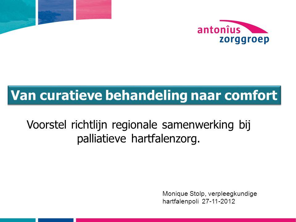 Van curatieve behandeling naar comfort Voorstel richtlijn regionale samenwerking bij palliatieve hartfalenzorg.