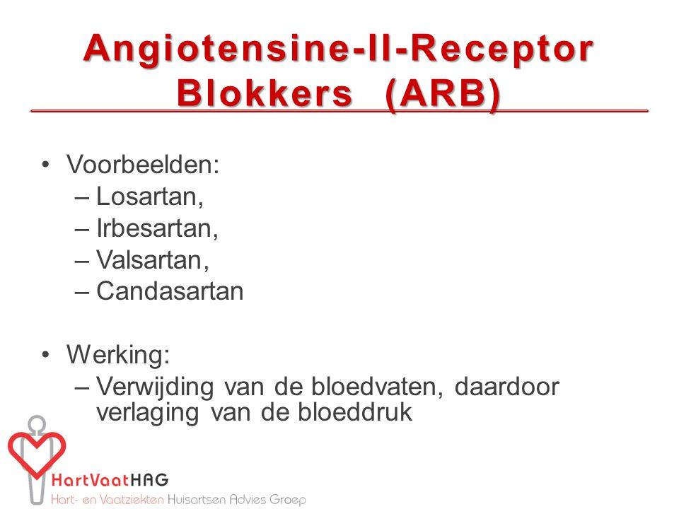 Angiotensine-II-Receptor Blokkers (ARB) Voorbeelden: –Losartan, –Irbesartan, –Valsartan, –Candasartan Werking: –Verwijding van de bloedvaten, daardoor