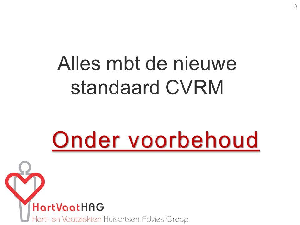 Onder voorbehoud Alles mbt de nieuwe standaard CVRM 3
