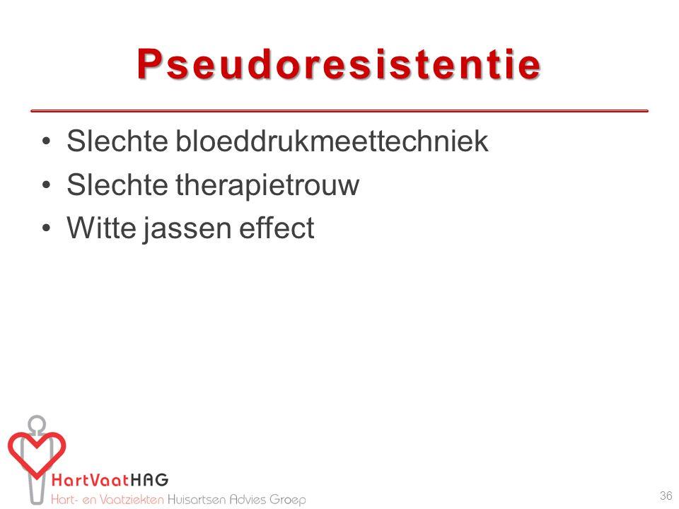 Pseudoresistentie Slechte bloeddrukmeettechniek Slechte therapietrouw Witte jassen effect 36