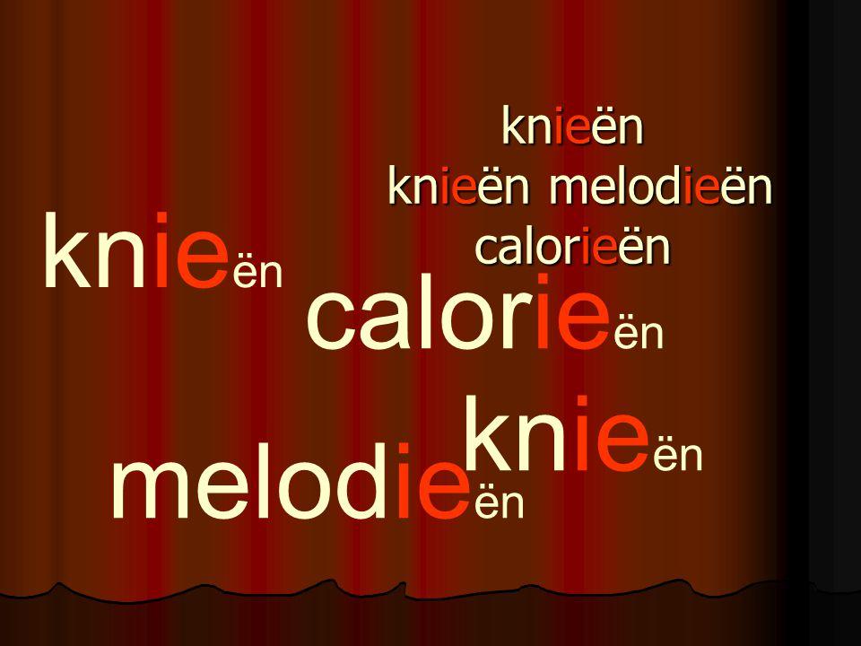 knieën knieën melodieën calorieën knie ën melodie ën calorie ën