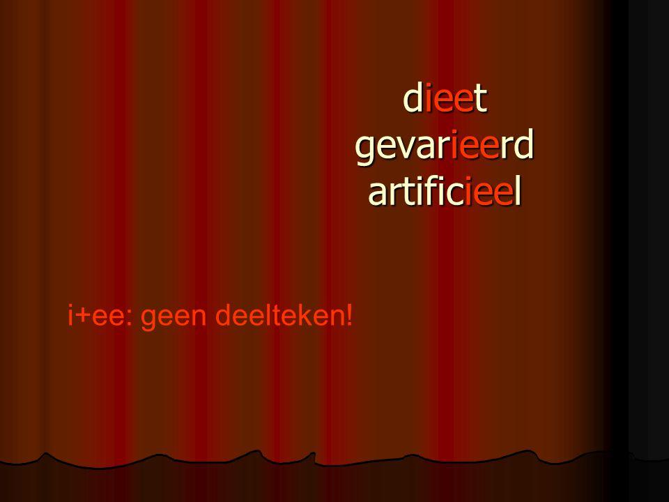dieet gevarieerd artificieel i+ee: geen deelteken!