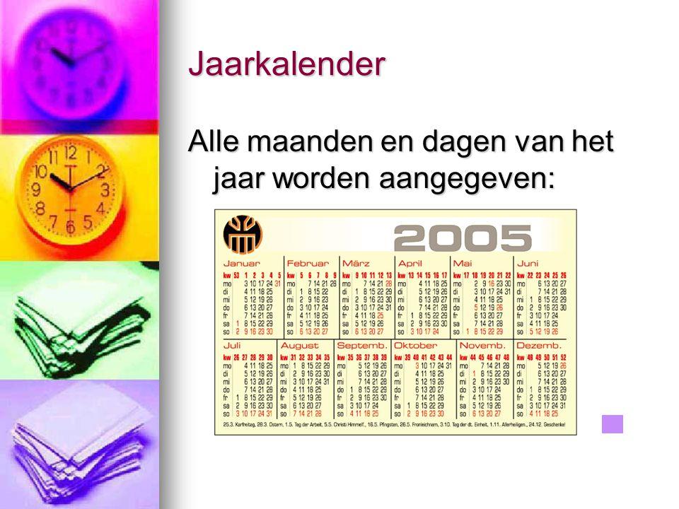 Jaarkalender Alle maanden en dagen van het jaar worden aangegeven: