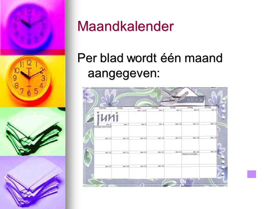 Maandkalender Per blad wordt één maand aangegeven:
