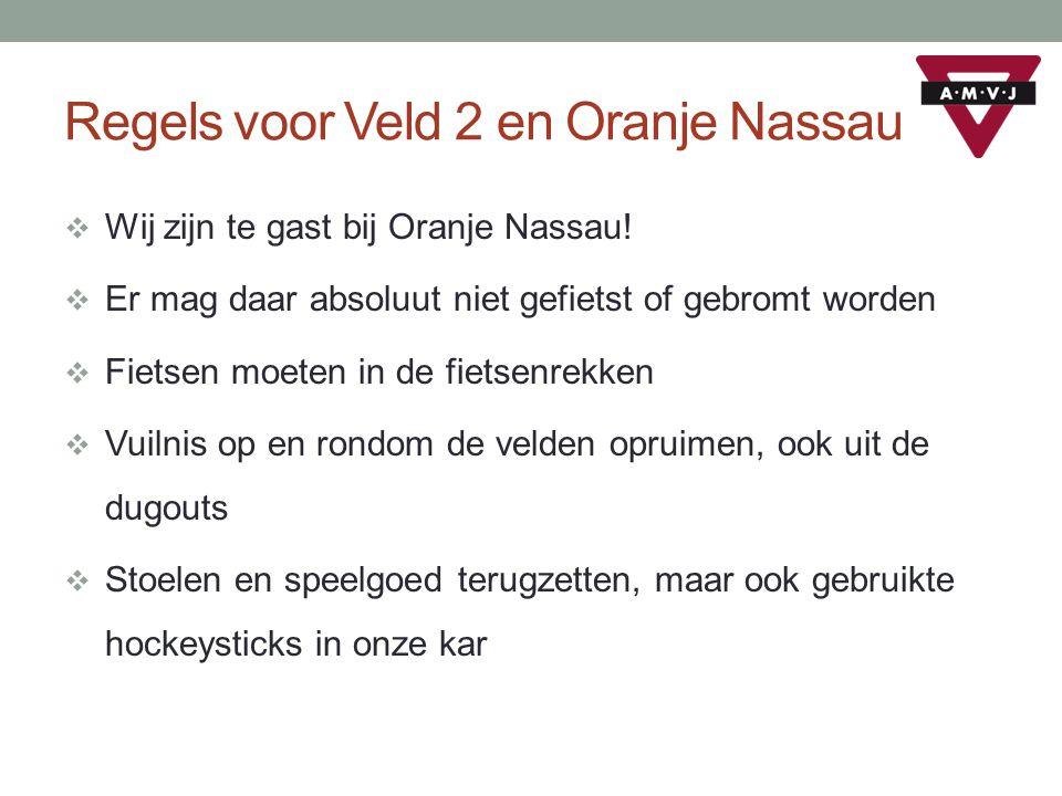 Regels voor Veld 2 en Oranje Nassau  Wij zijn te gast bij Oranje Nassau.