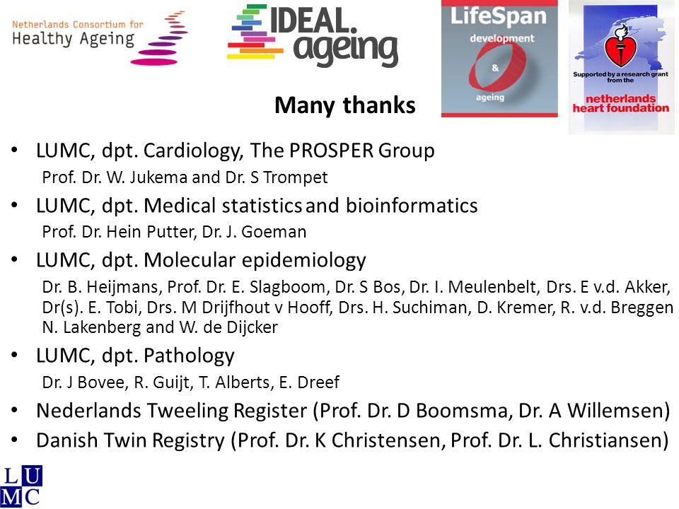 Many thanks LUMC, dpt. Cardiology, The PROSPER Group Prof. Dr. W. Jukema and Dr. S Trompet LUMC, dpt. Medical statistics and bioinformatics Prof. Dr.