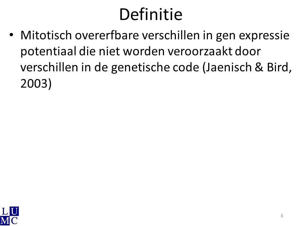 Definitie Mitotisch overerfbare verschillen in gen expressie potentiaal die niet worden veroorzaakt door verschillen in de genetische code (Jaenisch &