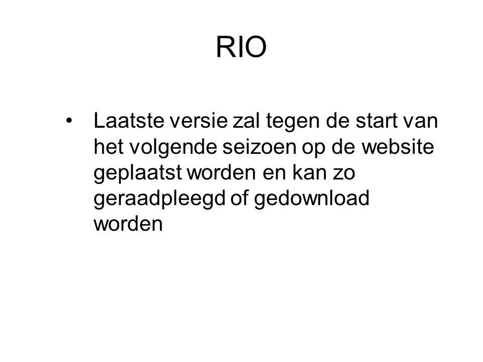 RIO Laatste versie zal tegen de start van het volgende seizoen op de website geplaatst worden en kan zo geraadpleegd of gedownload worden