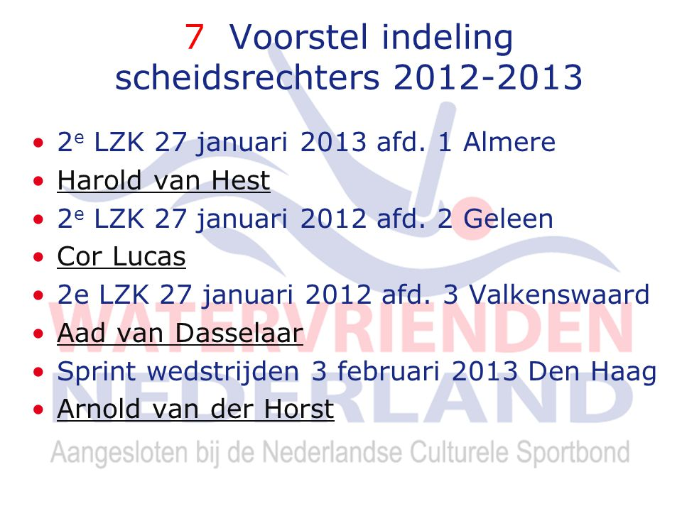 7 Voorstel indeling scheidsrechters 2012-2013 2 e LZK 27 januari 2013 afd.