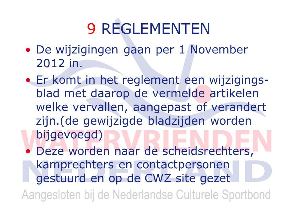 9 REGLEMENTEN De wijzigingen gaan per 1 November 2012 in.