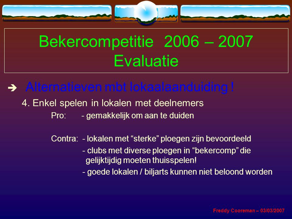 Bekercompetitie 2006 – 2007 Evaluatie  Alternatieven mbt lokaalaanduiding .
